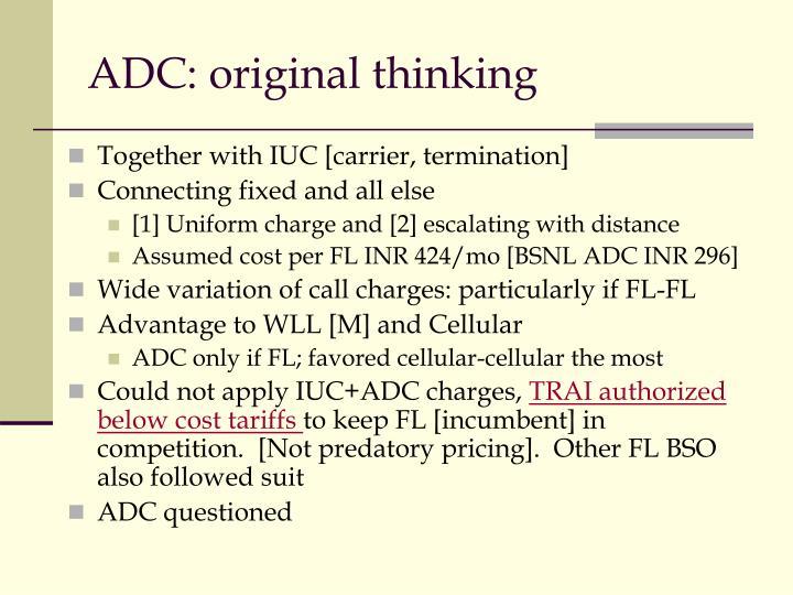 ADC: original thinking