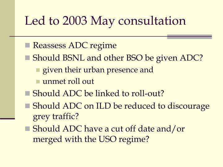 Led to 2003 May consultation