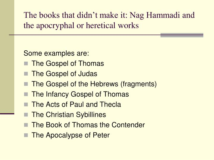 The books that didn't make it: Nag Hammadi and the apocryphal or heretical works