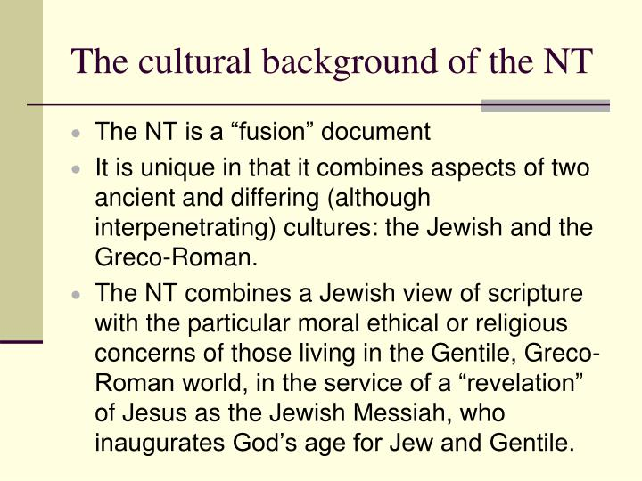 The cultural background of the NT