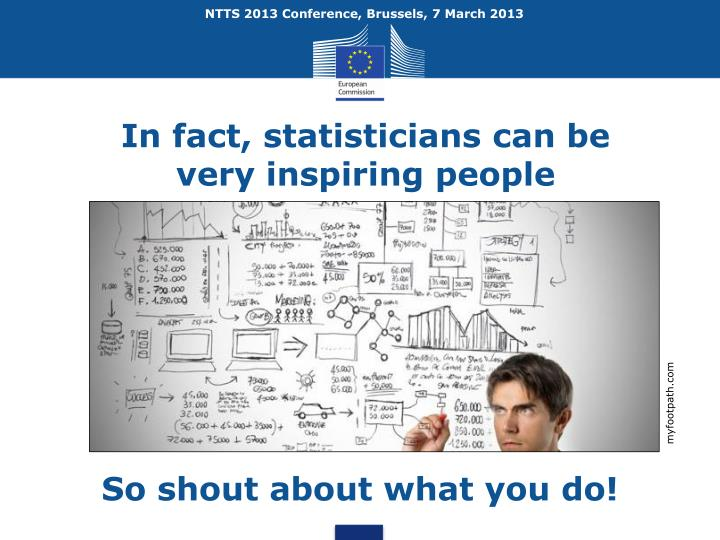 In fact, statisticians can be