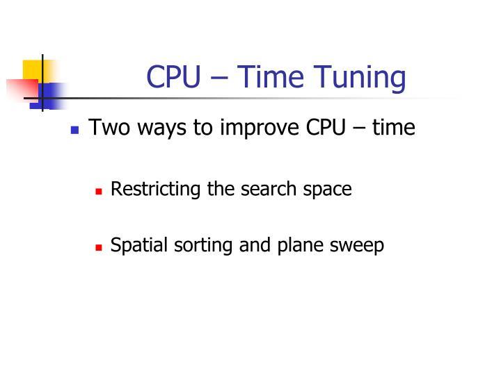 CPU – Time Tuning
