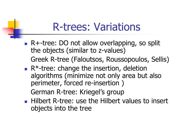 R-trees: Variations