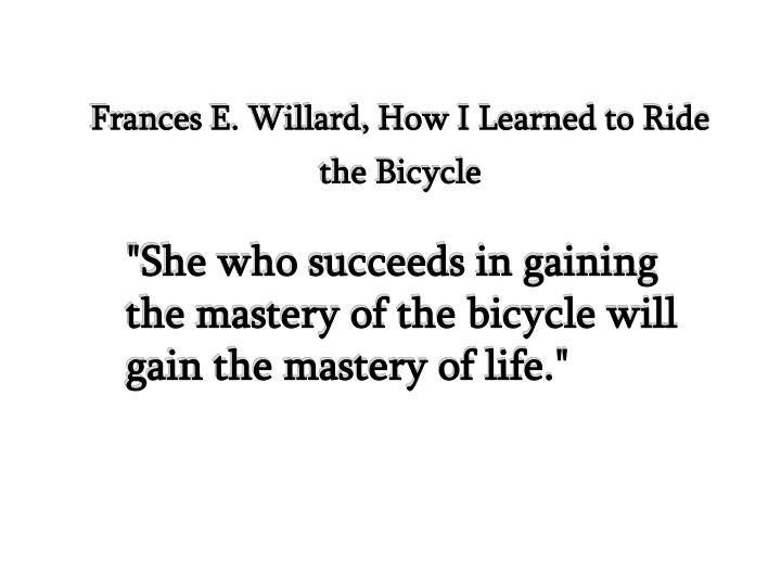 Frances E. Willard, How I Learned to Ride the Bicycle