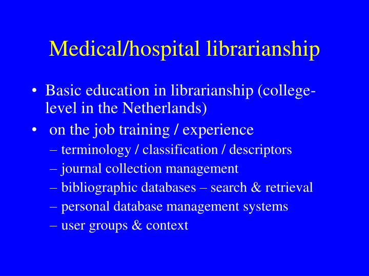 Medical/hospital librarianship
