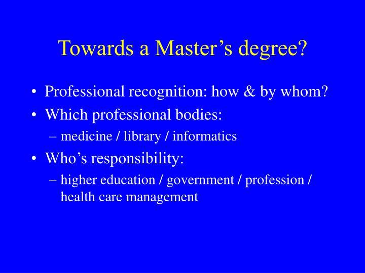 Towards a Master's degree?