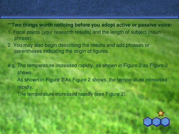 **Two things worth noticing before you adopt active or passive voice: