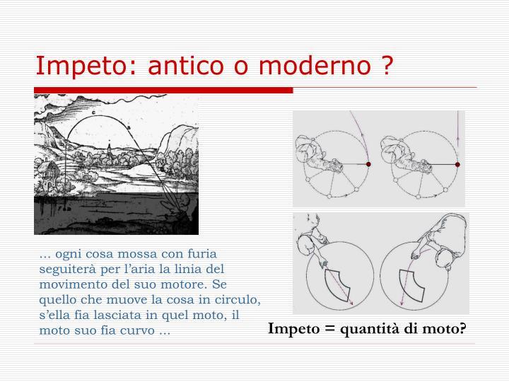 Impeto: antico o moderno ?