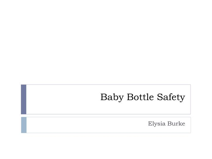 Baby bottle safety