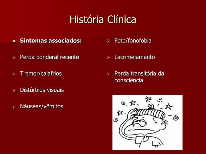Sintomas associados: