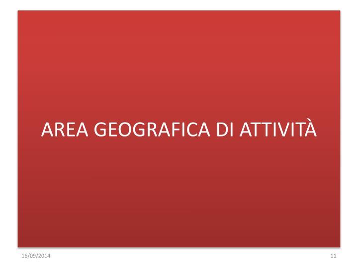 AREA GEOGRAFICA DI ATTIVITÀ