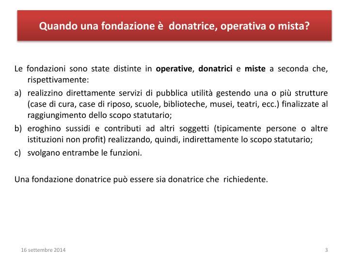 Quando una fondazione è  donatrice, operativa o