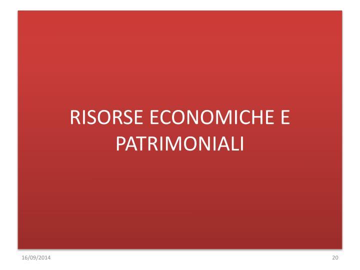 RISORSE ECONOMICHE E PATRIMONIALI