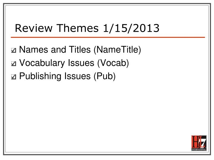 Review Themes 1/15/2013