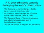 a 47 year old state is currently destroying the world s oldest culture