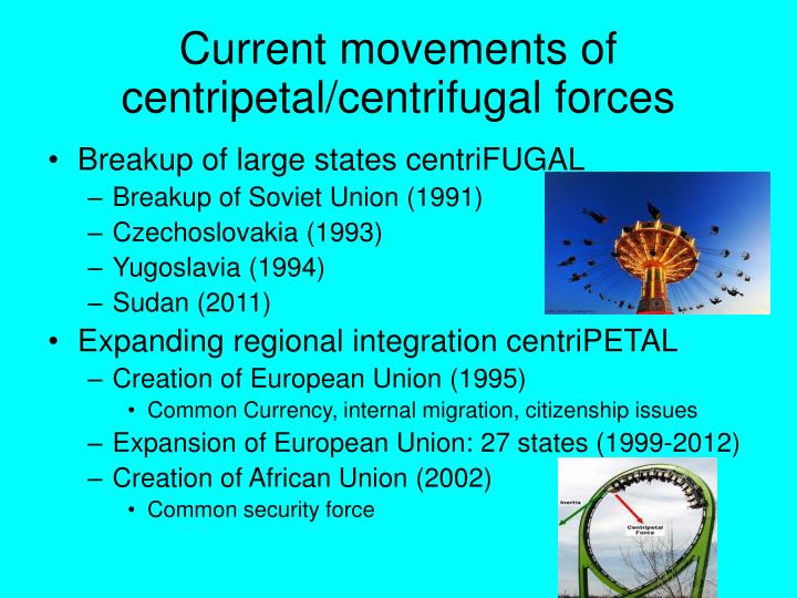 Current movements of centripetal/centrifugal forces