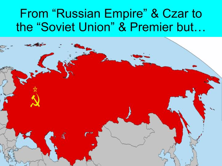 "From ""Russian Empire"" & Czar to"