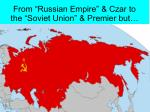 from russian empire czar to the soviet union premier but