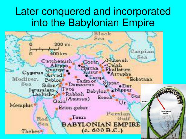 Later conquered and incorporated into the Babylonian Empire