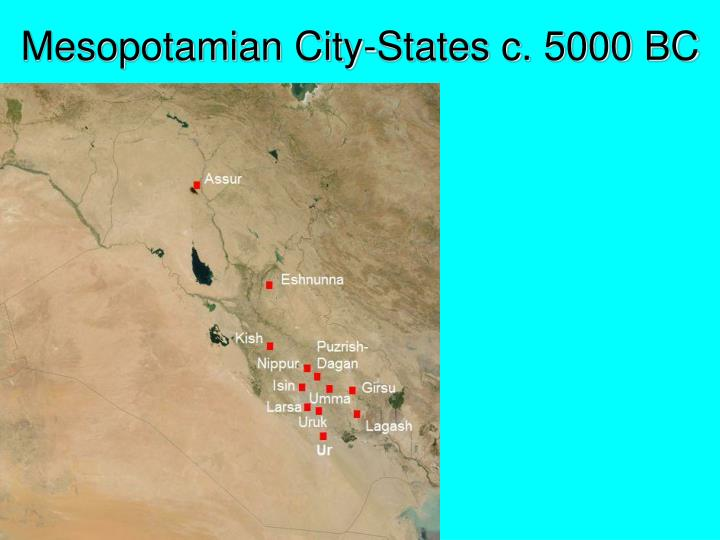 Mesopotamian City-States c. 5000 BC
