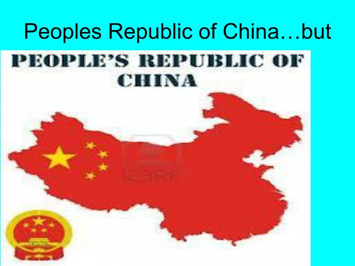 Peoples Republic of China…but