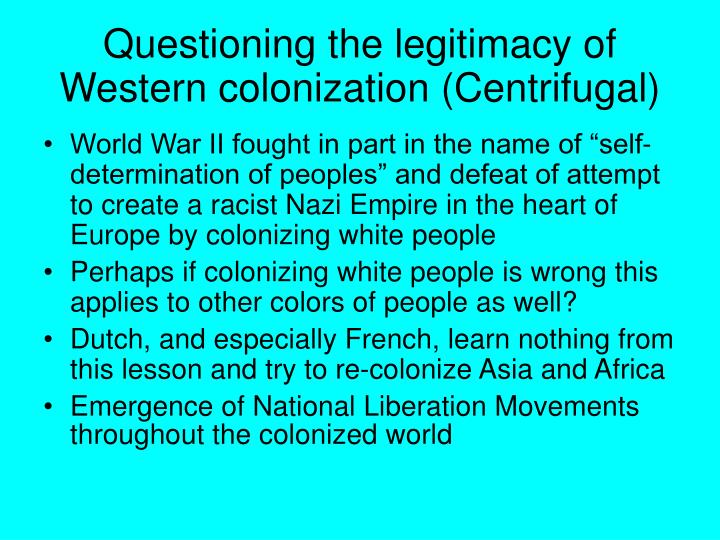 Questioning the legitimacy of Western colonization (Centrifugal)