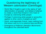 questioning the legitimacy of western colonization centrifugal