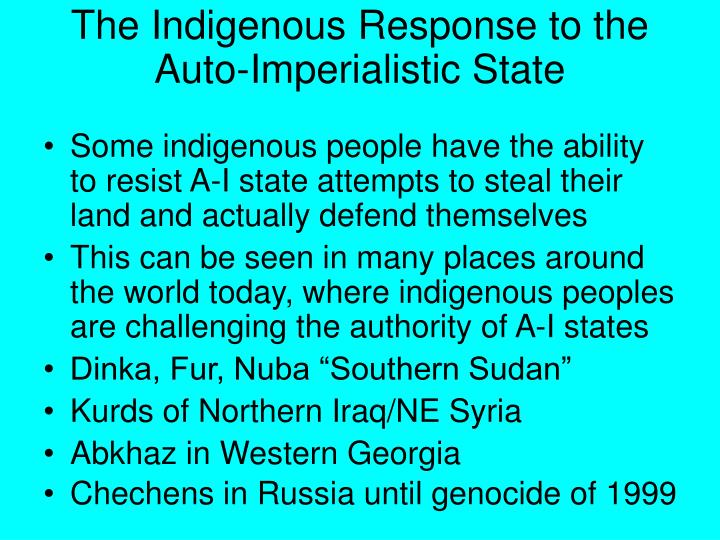 The Indigenous Response to the Auto-Imperialistic State