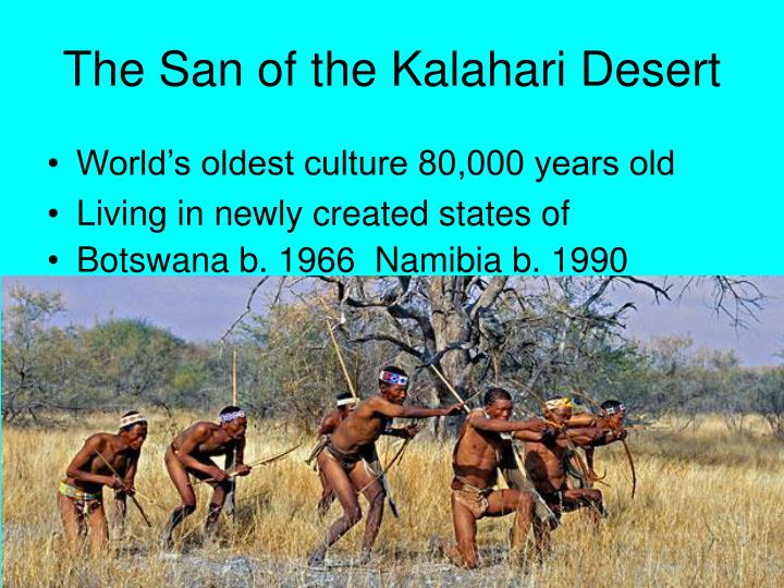 The San of the Kalahari Desert