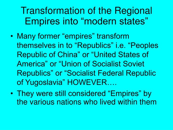 "Transformation of the Regional Empires into ""modern states"""