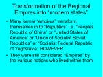 transformation of the regional empires into modern states