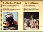 2 mulher fulani 3 rei kuba