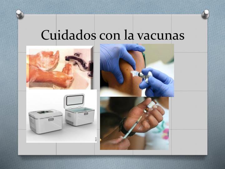 Cuidados con la vacunas
