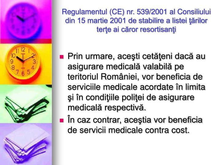 Regulamentul (CE) nr. 539/2001 al Consiliului din 15 martie 2001 de stabilire a listei ţărilor terţe ai căror resortisanţi