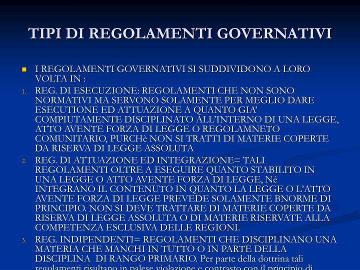 TIPI DI REGOLAMENTI GOVERNATIVI