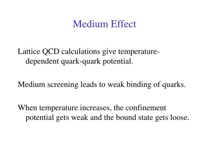 Medium Effect