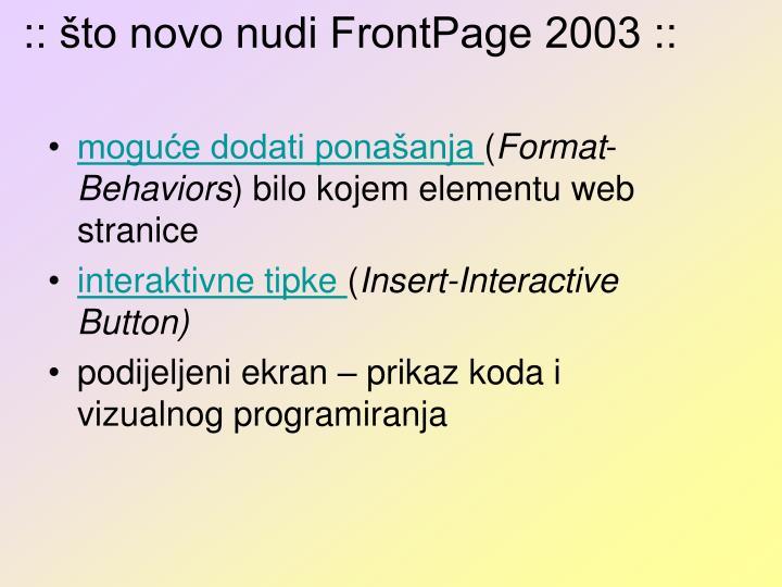 :: što novo nudi FrontPage 2003 ::