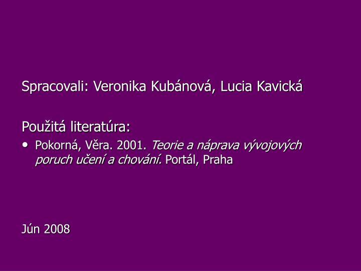 Spracovali: Veronika Kubánová, Lucia Kavická
