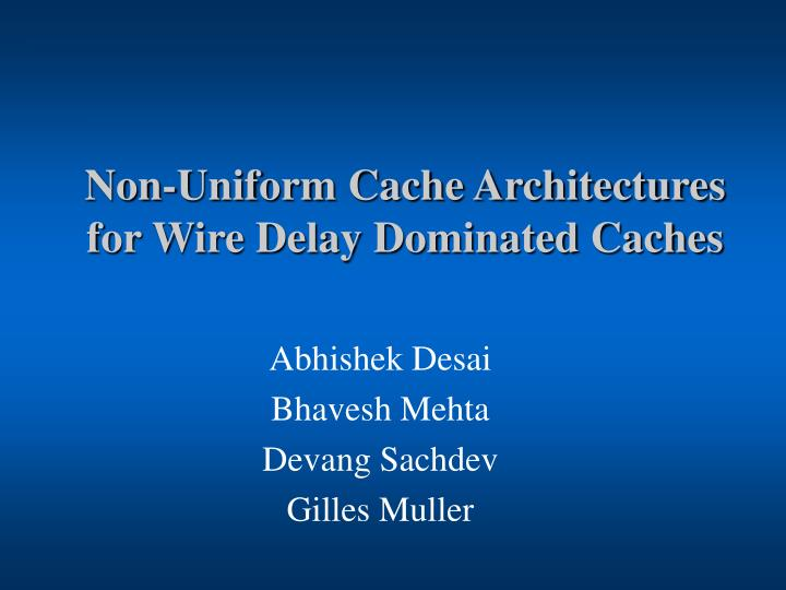 Non uniform cache architectures for wire delay dominated caches
