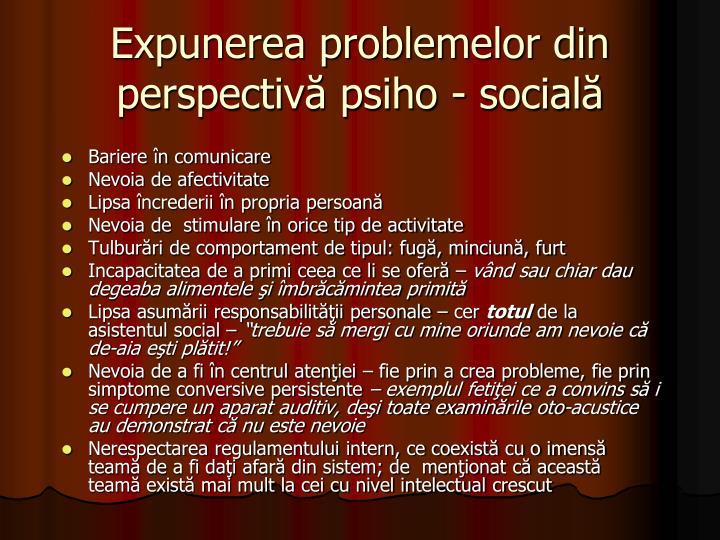 Expunerea problemelor din perspectivă psiho - socială