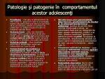 pa tologie i patogenie n comportamentul acestor adolescen i