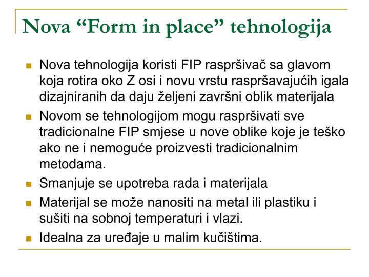 """Nova """"Form in place"""" tehnologija"""