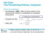 use case two provisioning policies compared1