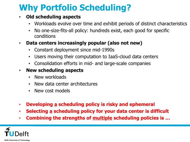 Why Portfolio Scheduling?