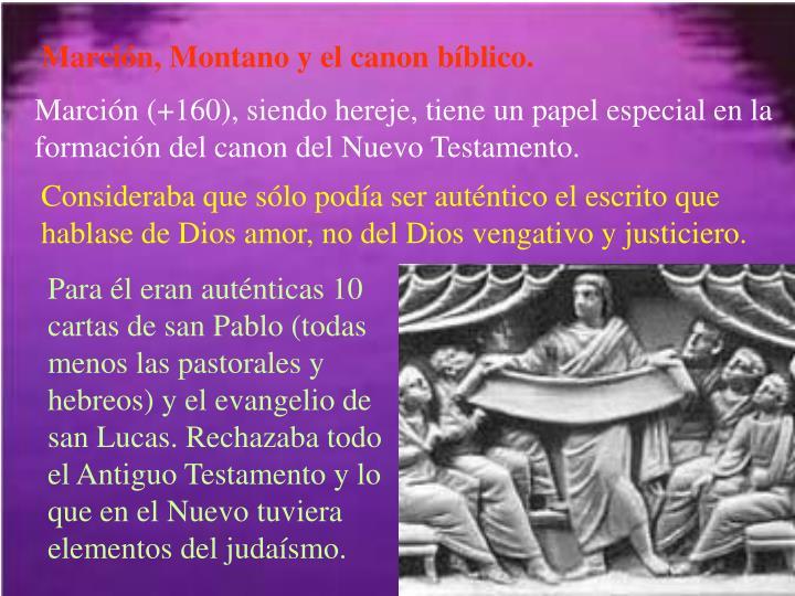 Marción, Montano y el canon bíblico.