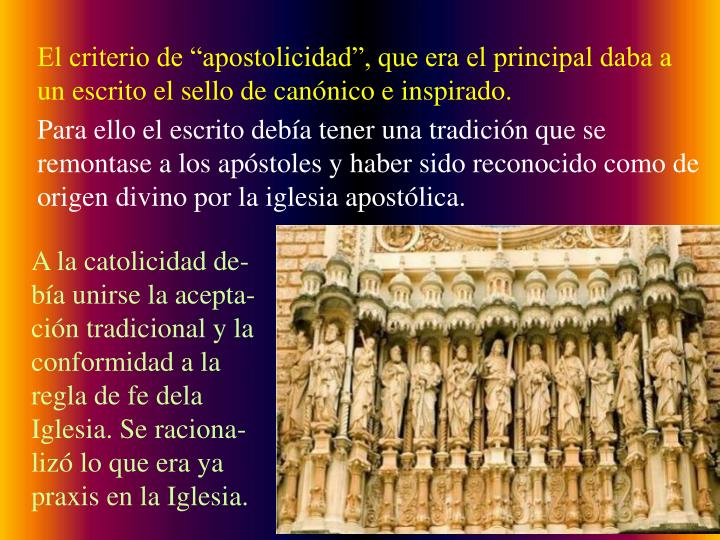 """El criterio de """"apostolicidad"""", que era el principal daba a un escrito el sello de canónico e inspirado."""