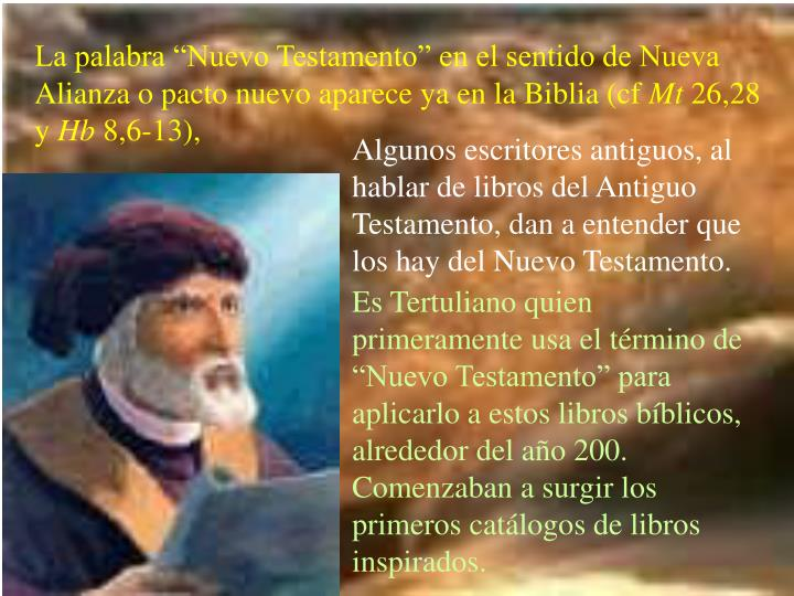 """La palabra """"Nuevo Testamento"""" en el sentido de Nueva Alianza o pacto nuevo aparece ya en la Biblia (cf"""