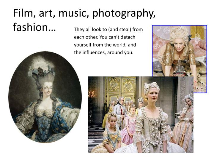 Film, art, music, photography, fashion