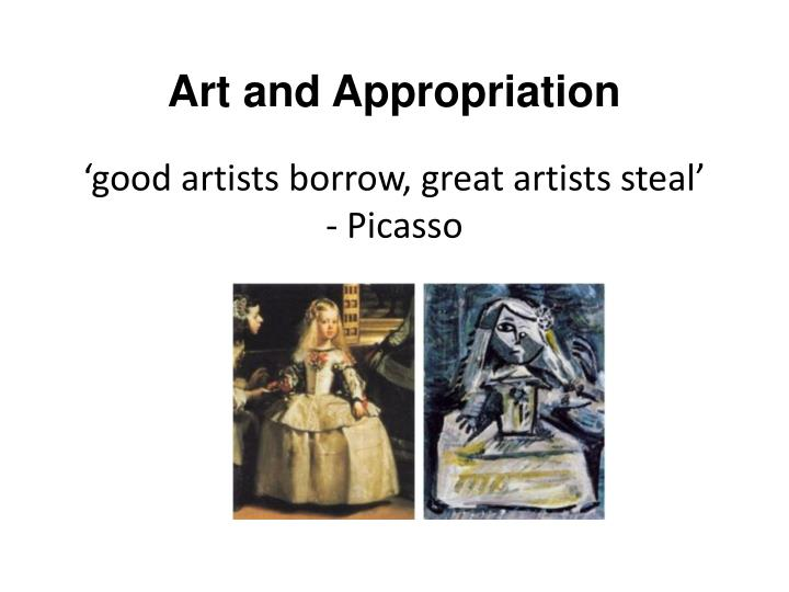 'good artists borrow, great artists steal'