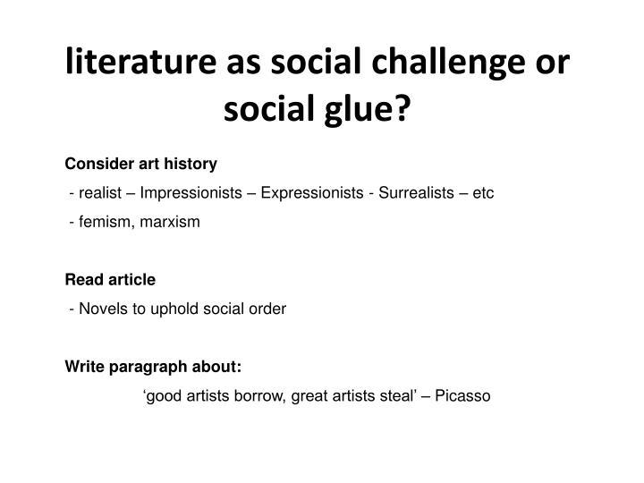 literature as social challenge or social glue?